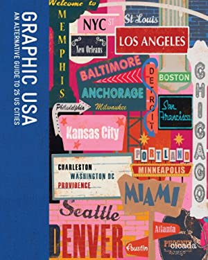 Graphic USA: An Alternative Guide to 25 U.S. Cities 9780956205322
