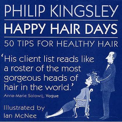 Happy Hair Days: 50 Tips for Healthy Hair 9780955571909