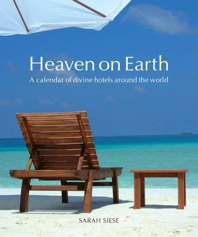 Heaven on Earth: A Calendar of Divine Hotels Around the World 9780954793111