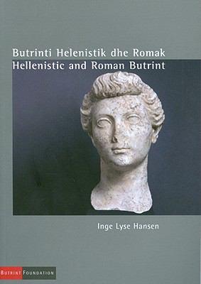Butrinti Helenistik Dhe Romak/Hellenistic and Roman Butrint 9780953555680