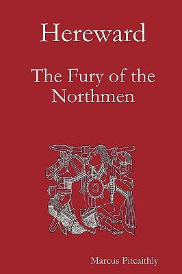 Hereward: The Fury of the Northmen 9780955686412