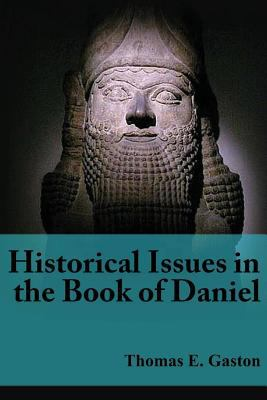 Historical Issues in the Book of Daniel 9780956154002