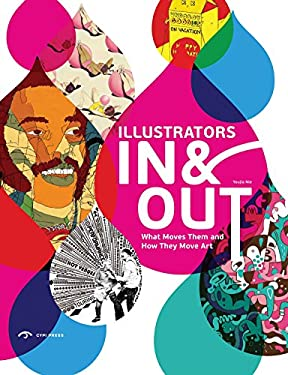 Illustrators in & Out: What Moves Them and How They Move Art 9780956288097