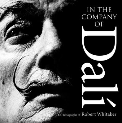 In the Company of Dali: The Photographs of Robert Whitaker 9780955102042