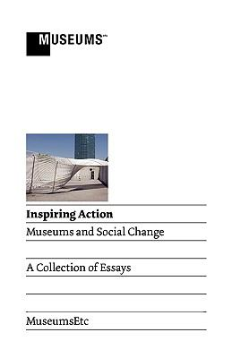 Inspiring Action: Museums and Social Change 9780956194312