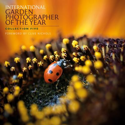 International Garden Photographer of the Year: Collection Five 9780956397317