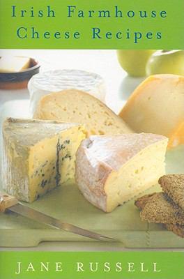 Irish Farmhouse Cheese Recipes 9780954572419