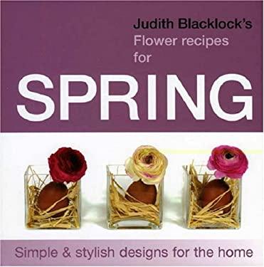 Judith Blacklock's Flower Recipes for Spring 9780955239120