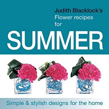 Judith Blacklock's Flower Recipes for Summer 9780955239137