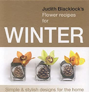 Judith Blacklock's Flower Recipes for Winter 9780955239113