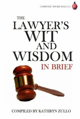 Lawyer's Wit and Wisdom: In Brief 9780955655722