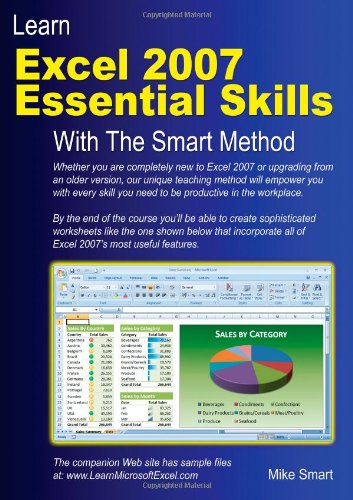 Learn Excel 2007 Essential Skills with the Smart Method: Courseware Tutorial to Beginner and Intermediate Level 9780955459924