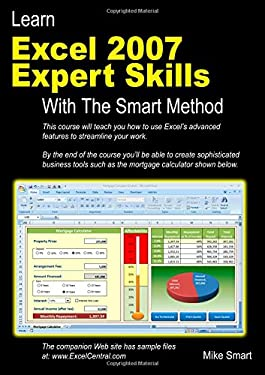 Learn Excel 2007 Expert Skills with the Smart Method 9780955459931