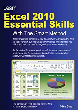 Learn Excel 2010 Essential Skills with the Smart Method 9780955459979
