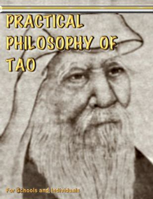 Practical Philosophy of Tao - For Teachers and Individuals 9780954293208