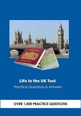 Life in the UK Test Over 1100 Practice Questions: Practice Questions and Information About the British Citizenship 9780955914218