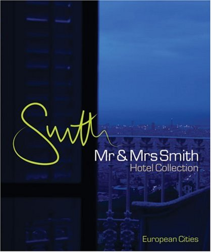 MR & Mrs Smith Hotel Collection: European Cities [With Free Membership Card] 9780954496418