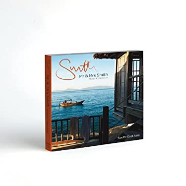 Mr. & Mrs. Smith Hotel Collection: South-East Asia 9780956534705