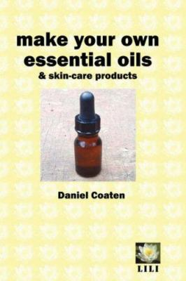 Make Your Own Essential Oils and Skin-Care Products 9780954917135