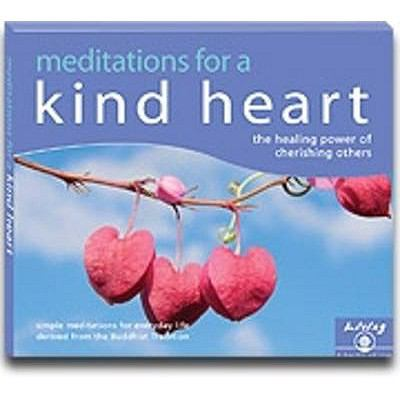 Meditations for a Kind Heart: Finding Happiness Through Cherishing Others