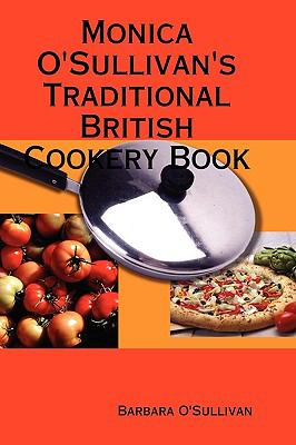 Monica O'Sullivan's Traditional British Cookery Book