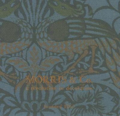 Morris & Co: A Revolution in Decoration 9780956808806