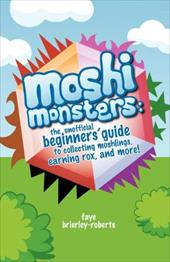 Moshi Monsters: The Unofficial Beginners' Guide to Collecting Moshlings, Earning Rox, and More! 16475695