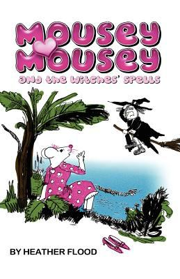 Mousey Mousey and the Witches' Spells 9780956968203
