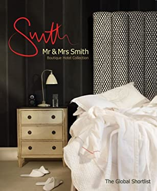 Mr & Mrs Smith Boutique Hotel Collection: The Global Shortlist [With Membership Card] 9780954496470