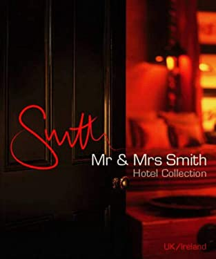 Mr & Mrs Smith Hotel Collection: UK/Ireland 9780954496401