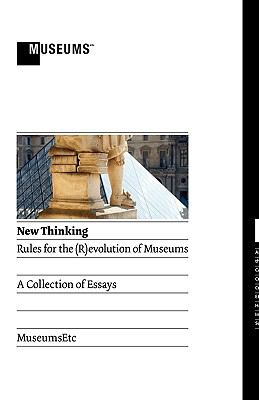 New Thinking: Rules for the (R)Evolution of Museums 9780956194398