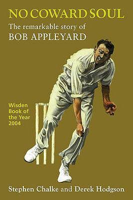No Coward Soul: The Remarkable Story of Bob Appleyard 9780954488697
