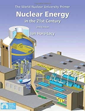 Nuclear Energy in the 21st Century: The World Nuclear University Primer 9780955078415