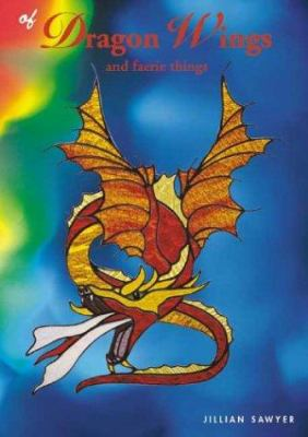 Of Dragon Wings: And Faerie Things 9780958528269