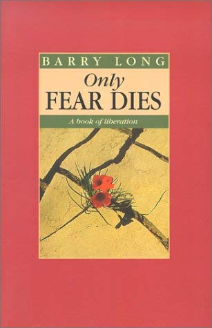 Only Fear Dies: A Book on Liberation 9780950805078