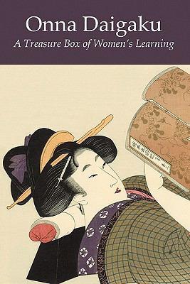 Onna Daigaku: A Treasure Box of Women's Learning 9780955979675