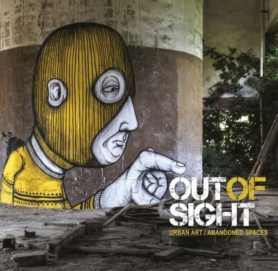 Out of Sight: Urban Art / Abandoned Spaces 9780955912177