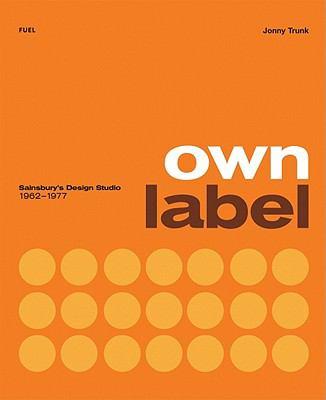 Own Label: Sainsbury's Design Studio 1962-1977 9780956356284