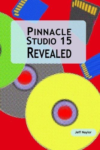 Pinnacle Studio 15 Revealed 9780956486615