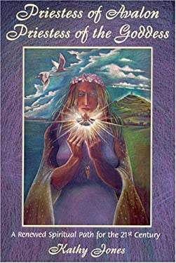 Priestess of Avalon Priestess of the Goddess: A Renewed Spiritual Path for the 21st Century 9780955290817