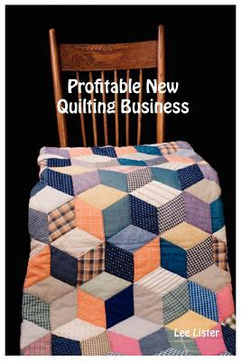 Profitable New Quilting Business 9780956386113