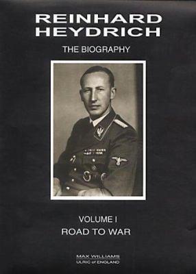 Reinhard Heydrich: The Biography