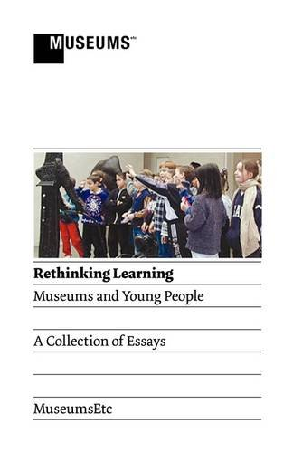 Rethinking Learning: Museums and Young People 9780956194305