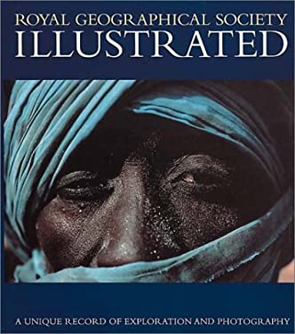 Royal Geographical Society Illustrated: A Unique Record of Exploration and Photography 9780952766513