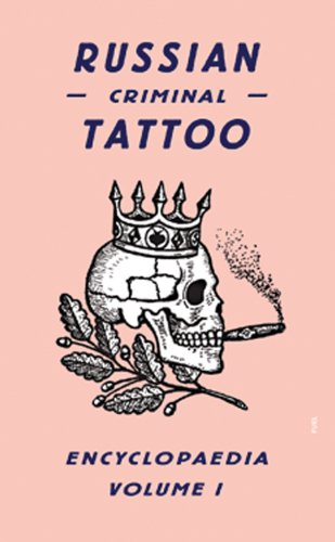 Russian Criminal Tattoo Encyclopaedia, Volume 1 9780955862076