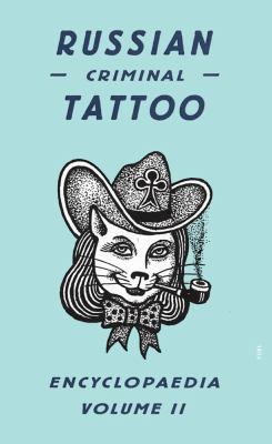 Russian Criminal Tattoo Encyclopaedia, Volume II