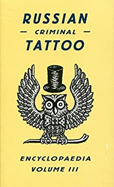 Russian Criminal Tattoo Encyclopaedia, Volume III 9780955006197