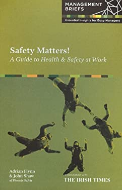 Safety Matters!: A Guide to Health & Safety at Work 9780951973868