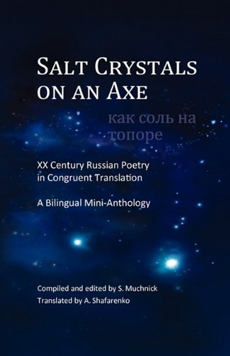 Salt Crystals on an Axe: Twentieth-Century Russian Poetry in Congruent Translation: A Bilingual Mini-Anthology 9780956307514