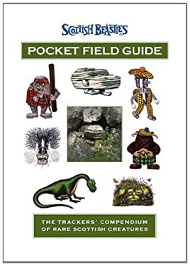 Scottish Beasties Pocket Field Guide: The Trackers' Compendium of Rare Scottish Creatures 9780956648600